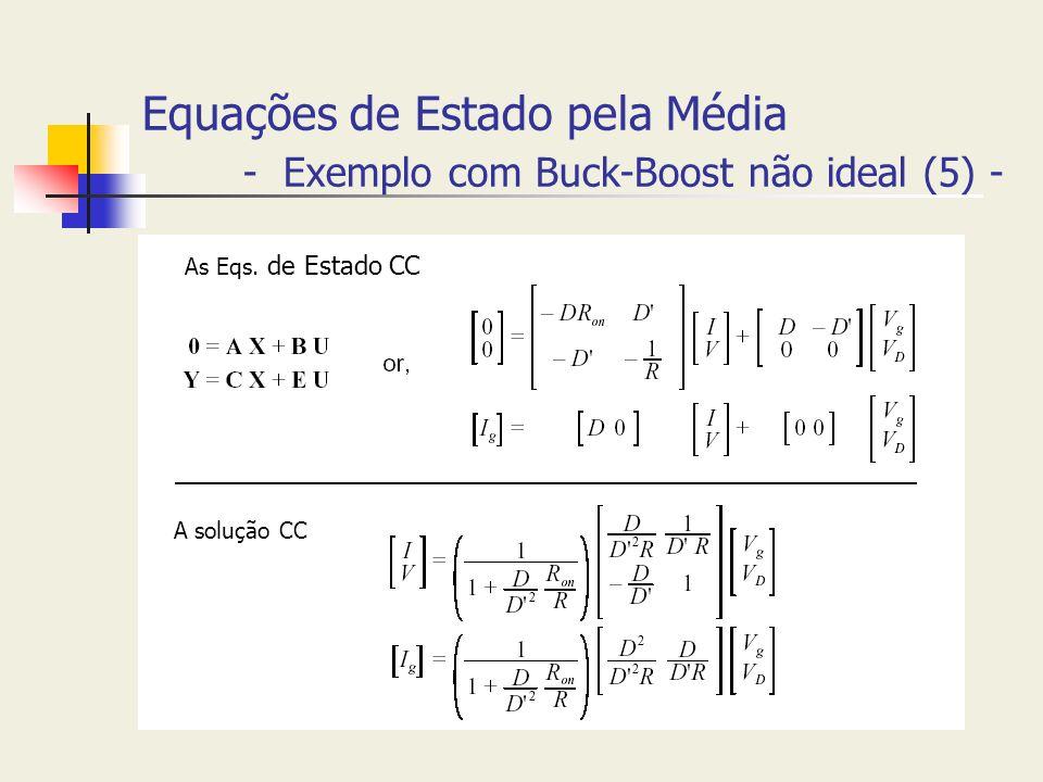 Equações de Estado pela Média - Exemplo com Buck-Boost não ideal (5) - As Eqs. de Estado CC A solução CC