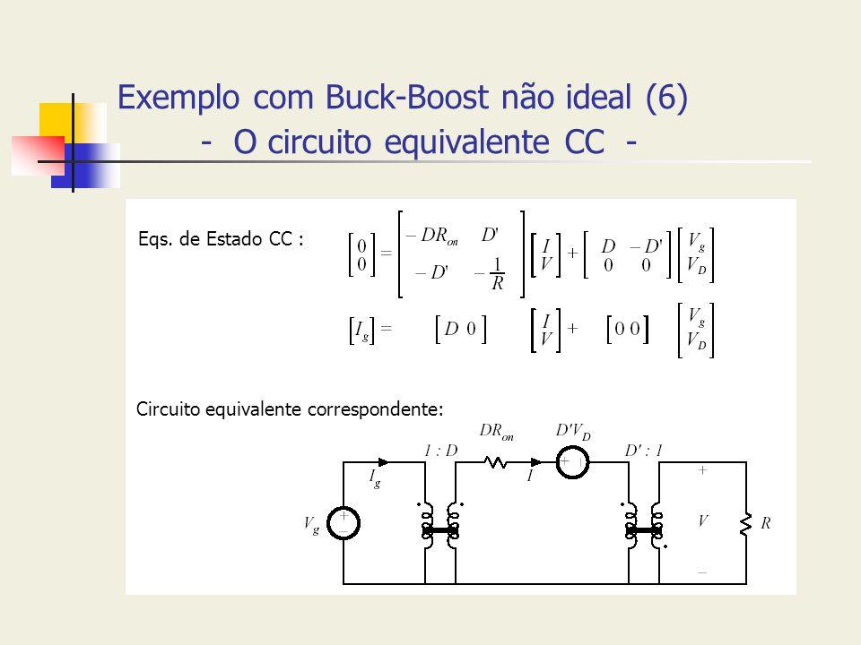 Exemplo com Buck-Boost não ideal (6) - O circuito equivalente CC - Eqs. de Estado CC : Circuito equivalente correspondente:
