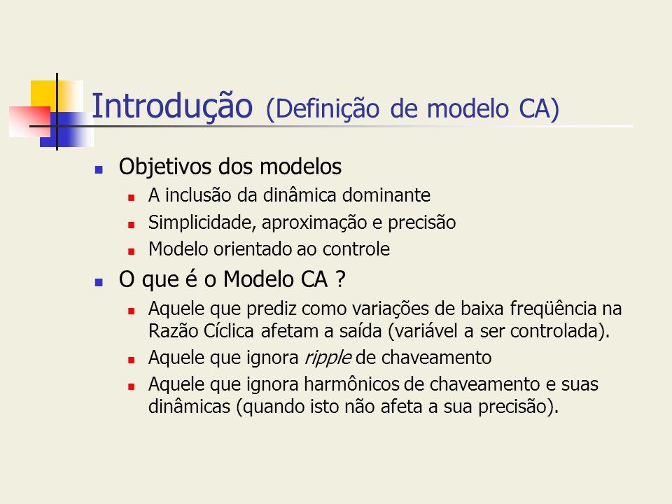 Introdução (Definição de modelo CA) Objetivos dos modelos A inclusão da dinâmica dominante Simplicidade, aproximação e precisão Modelo orientado ao co