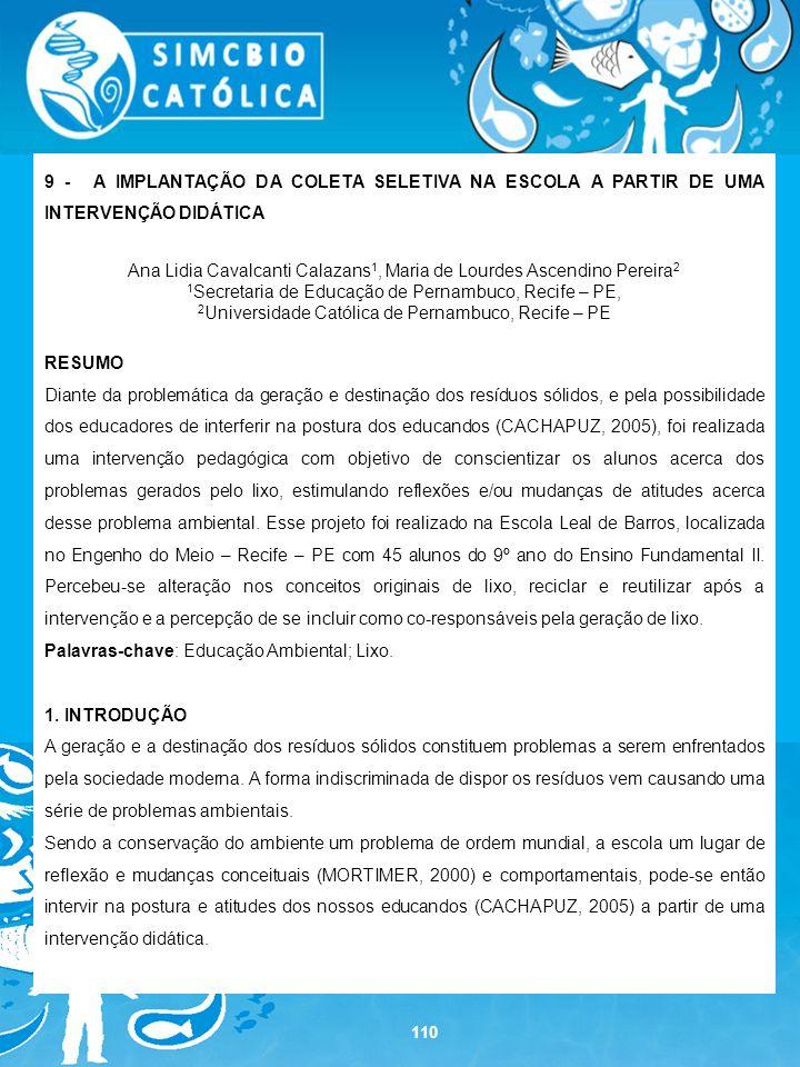 110 9 - A IMPLANTAÇÃO DA COLETA SELETIVA NA ESCOLA A PARTIR DE UMA INTERVENÇÃO DIDÁTICA Ana Lidia Cavalcanti Calazans 1, Maria de Lourdes Ascendino Pe