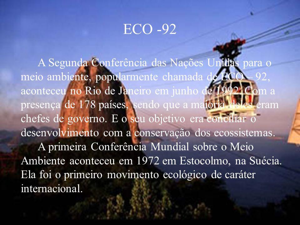 ECO -92 A Segunda Conferência das Nações Unidas para o meio ambiente, popularmente chamada de ECO – 92, aconteceu no Rio de Janeiro em junho de 1992.