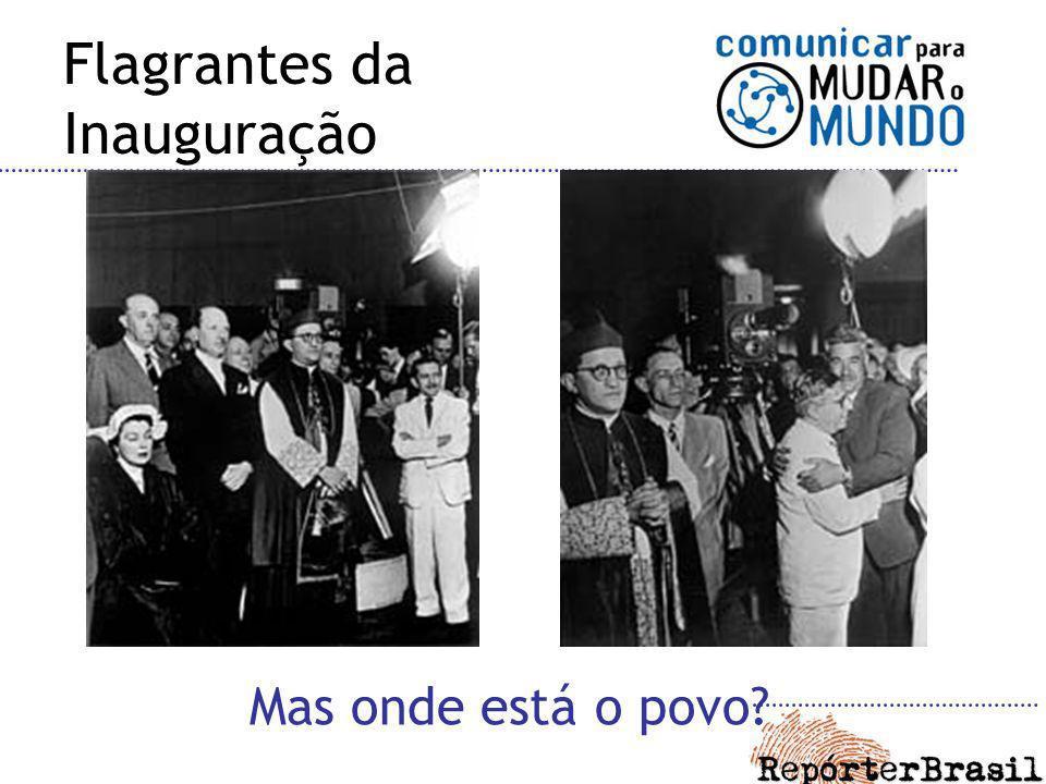 Flagrantes da Inauguração Mas onde está o povo?
