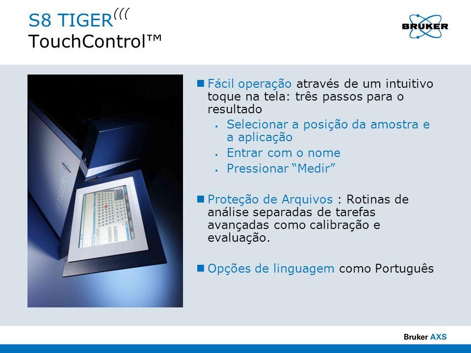 S8 TIGER ((( TouchControl Fácil operação através de um intuitivo toque na tela: três passos para o resultado Selecionar a posição da amostra e a aplic
