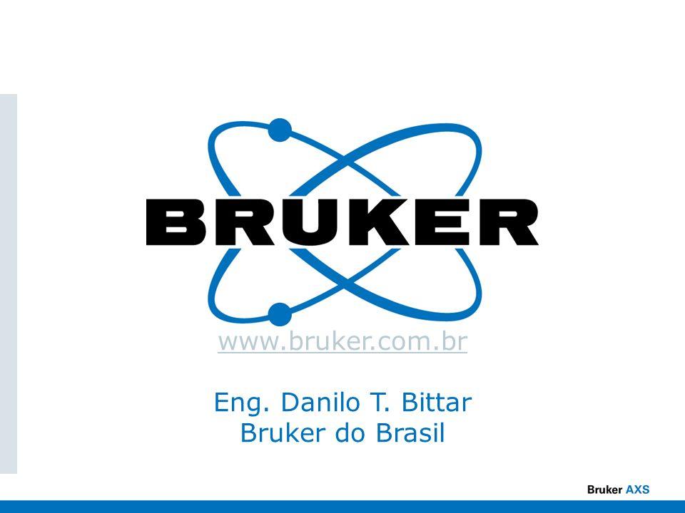 www.bruker.com.br www.bruker.com.br Eng. Danilo T. Bittar Bruker do Brasil