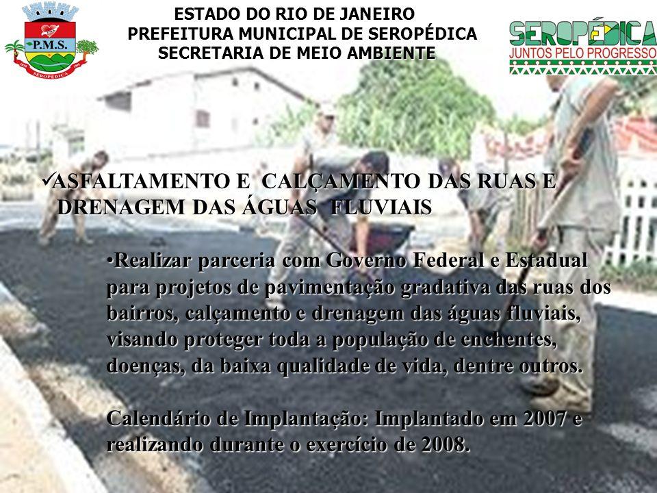 ESTADO DO RIO DE JANEIRO PREFEITURA MUNICIPAL DE SEROPÉDICA SECRETARIA DE MEIO AMBIENTE ASFALTAMENTO E CALÇAMENTO DAS RUAS E ASFALTAMENTO E CALÇAMENTO