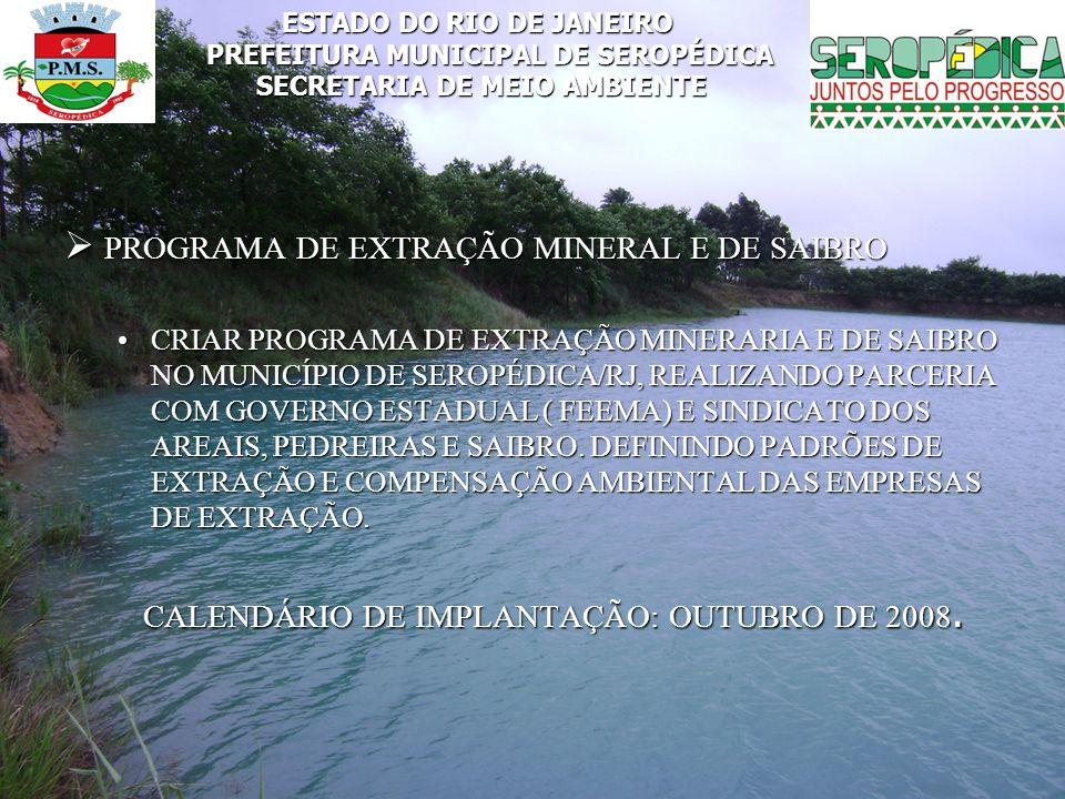 PROGRAMA DE EXTRAÇÃO MINERAL E DE SAIBRO PROGRAMA DE EXTRAÇÃO MINERAL E DE SAIBRO CRIAR PROGRAMA DE EXTRAÇÃO MINERARIA E DE SAIBRO NO MUNICÍPIO DE SER