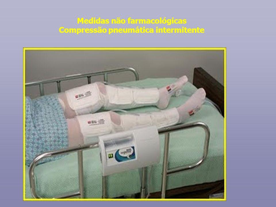 Medidas não farmacológicas Compressão pneumática intermitente