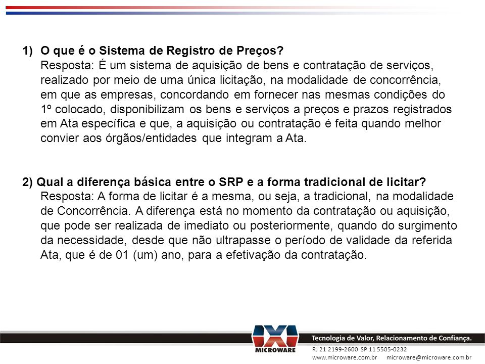 RJ 21 2199-2600 SP 11 5505-0232 www.microware.com.br microware@microware.com.br 3) Quem pode participar.