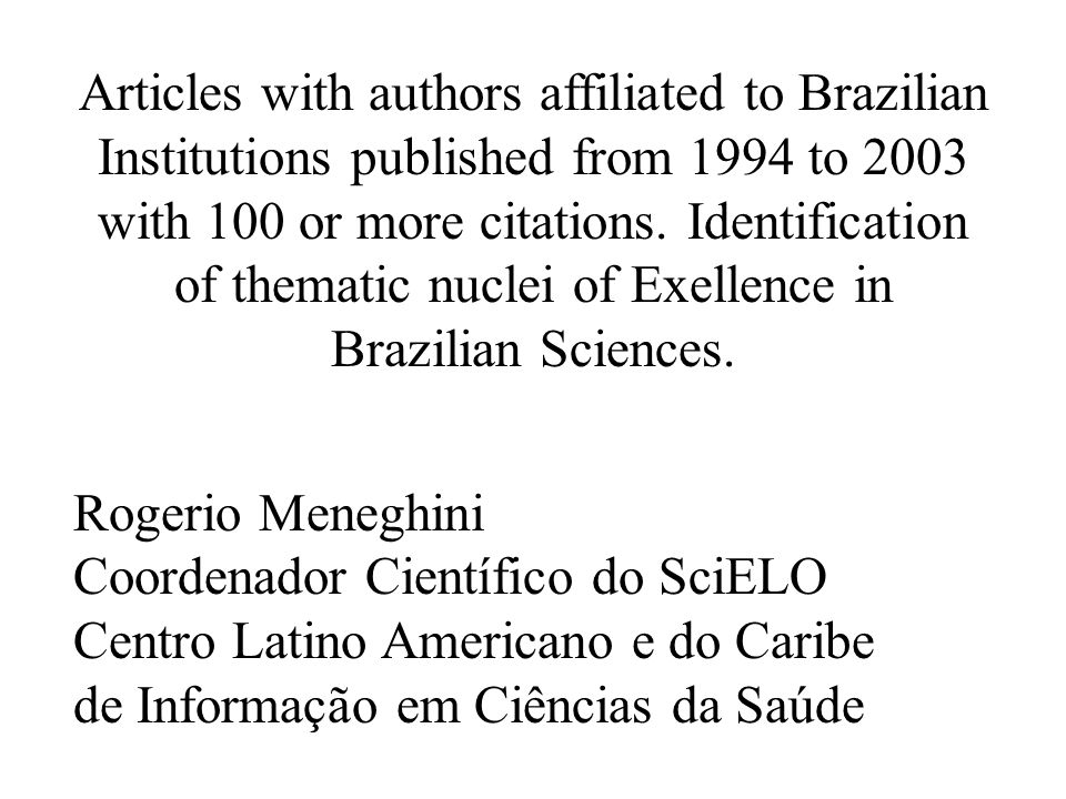 Articles with authors affiliated to Brazilian Institutions published from 1994 to 2003 with 100 or more citations. Identification of thematic nuclei o