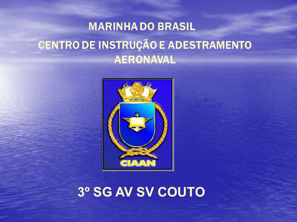 MARINHA DO BRASIL CENTRO DE INSTRUÇÃO E ADESTRAMENTO AERONAVAL 3º SG AV SV COUTO