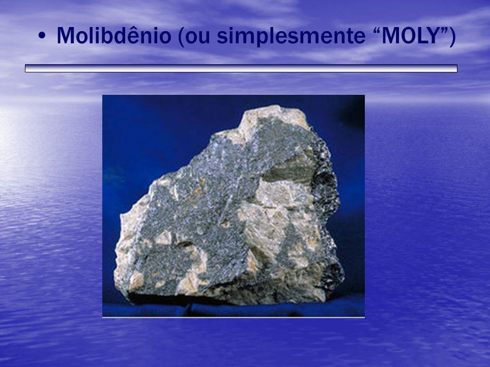 Molibdênio (ou simplesmente MOLY)