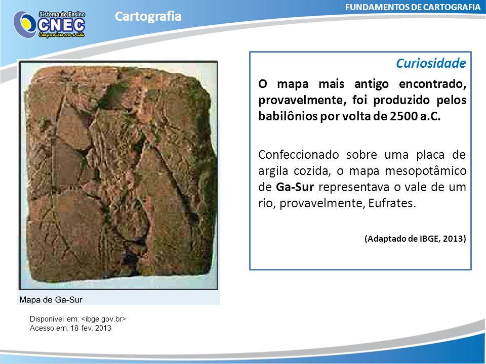 FUNDAMENTOS DE CARTOGRAFIA Cartografia Atualidade – Hoje, a Cartografia conta com um imenso aparato tecnológico, o que permite a disponibilização e a facilidade no acesso a uma série de conteúdos representados pelos mapas.