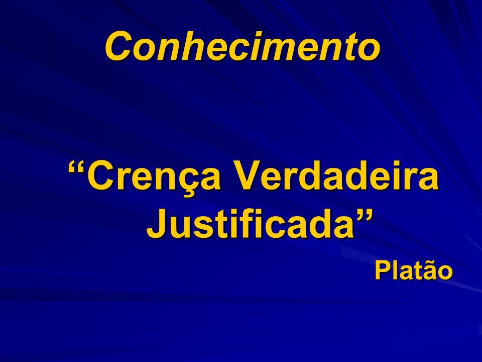 Conhecimento Crença Verdadeira Justificada Platão