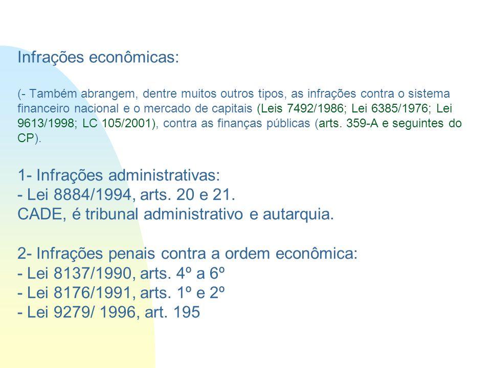Infrações econômicas: (- Também abrangem, dentre muitos outros tipos, as infrações contra o sistema financeiro nacional e o mercado de capitais (Leis