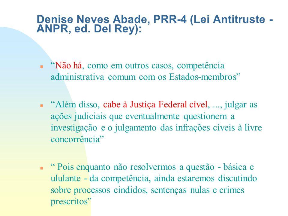 Denise Neves Abade, PRR-4 (Lei Antitruste - ANPR, ed. Del Rey): nNão há, como em outros casos, competência administrativa comum com os Estados-membros