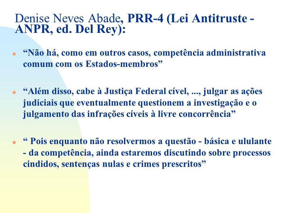 Denise Neves Abade, PRR-4 (Lei Antitruste - ANPR, ed. Del Rey): n Não há, como em outros casos, competência administrativa comum com os Estados-membro