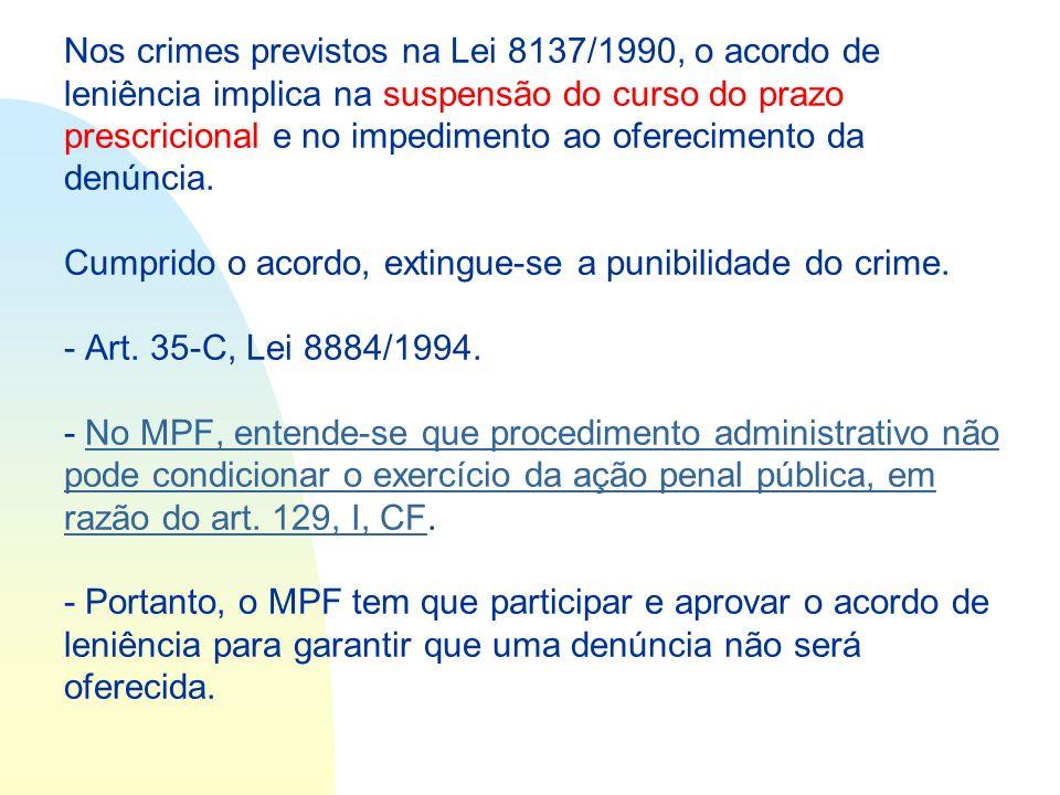 Nos crimes previstos na Lei 8137/1990, o acordo de leniência implica na suspensão do curso do prazo prescricional e no impedimento ao oferecimento da