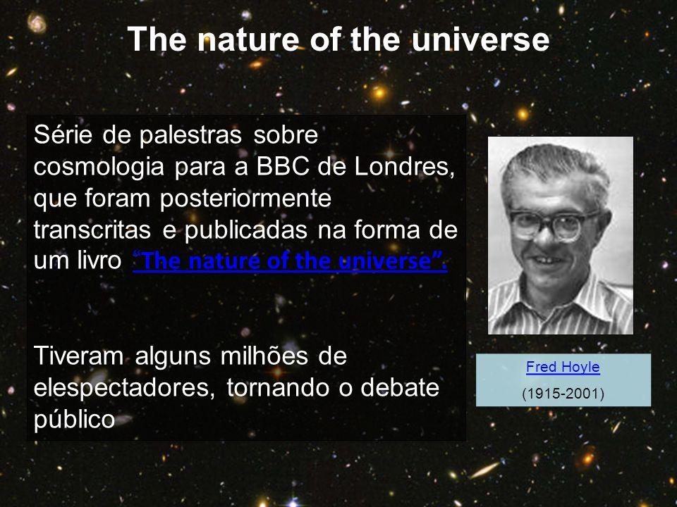 Série de palestras sobre cosmologia para a BBC de Londres, que foram posteriormente transcritas e publicadas na forma de um livro The nature of the un