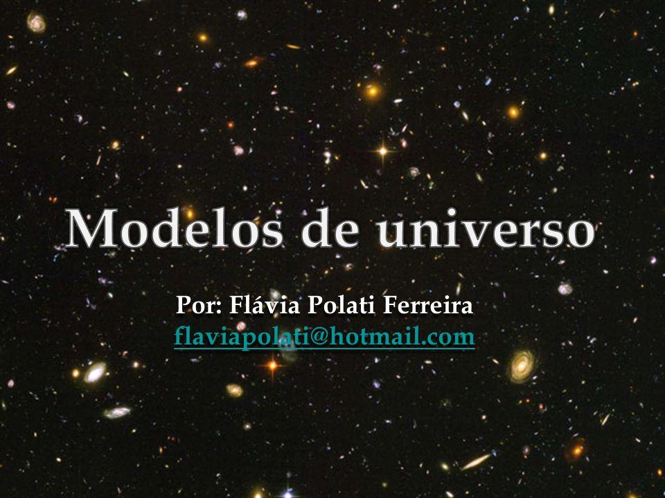 Por: Flávia Polati Ferreira flaviapolati@hotmail.com Por: Flávia Polati Ferreira flaviapolati@hotmail.com