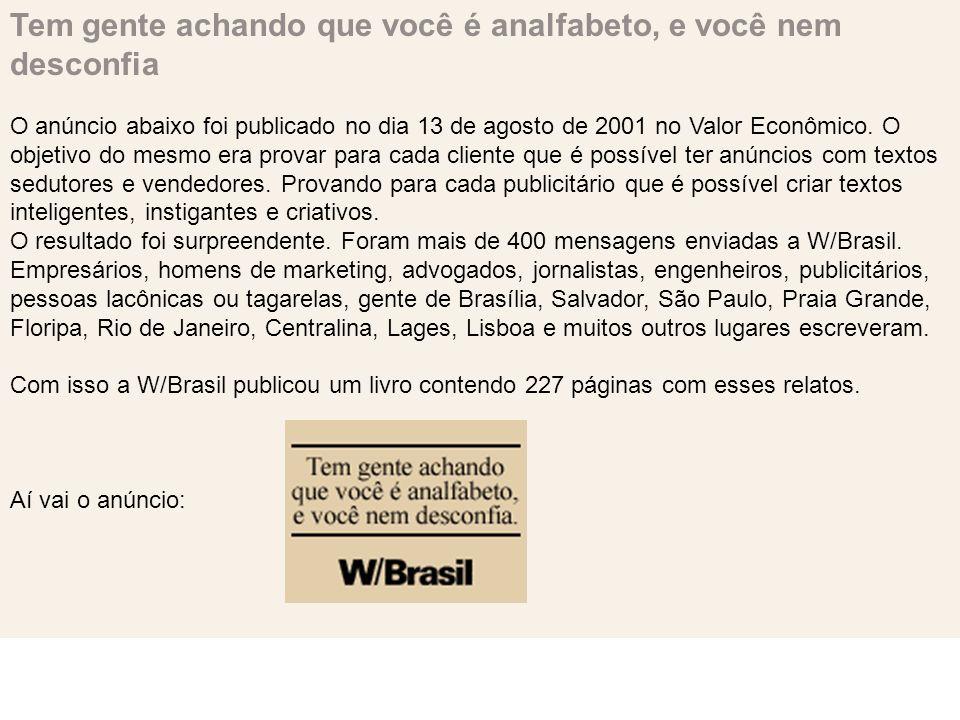 Tem gente achando que você é analfabeto, e você nem desconfia O anúncio abaixo foi publicado no dia 13 de agosto de 2001 no Valor Econômico. O objetiv