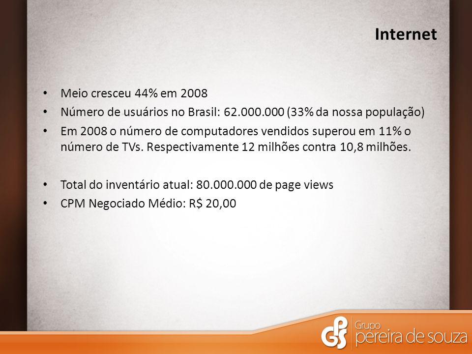Internet Meio cresceu 44% em 2008 Número de usuários no Brasil: 62.000.000 (33% da nossa população) Em 2008 o número de computadores vendidos superou em 11% o número de TVs.