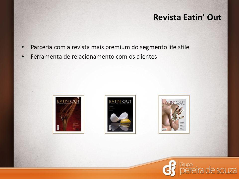 Revista Eatin Out Parceria com a revista mais premium do segmento life stile Ferramenta de relacionamento com os clientes