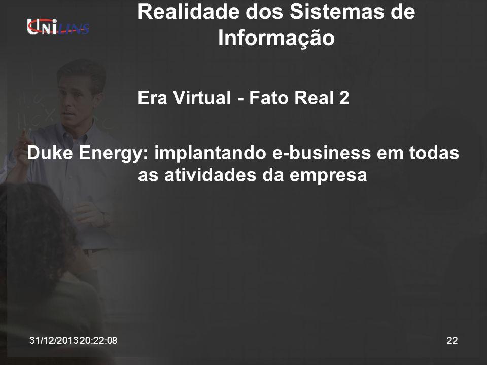 Realidade dos Sistemas de Informação Era Virtual - Fato Real 2 Duke Energy: implantando e-business em todas as atividades da empresa 31/12/2013 20:23: