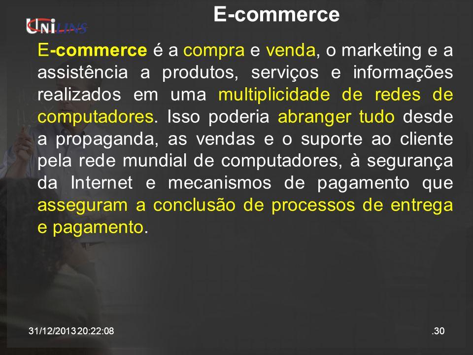 E-commerce E-commerce é a compra e venda, o marketing e a assistência a produtos, serviços e informações realizados em uma multiplicidade de redes de