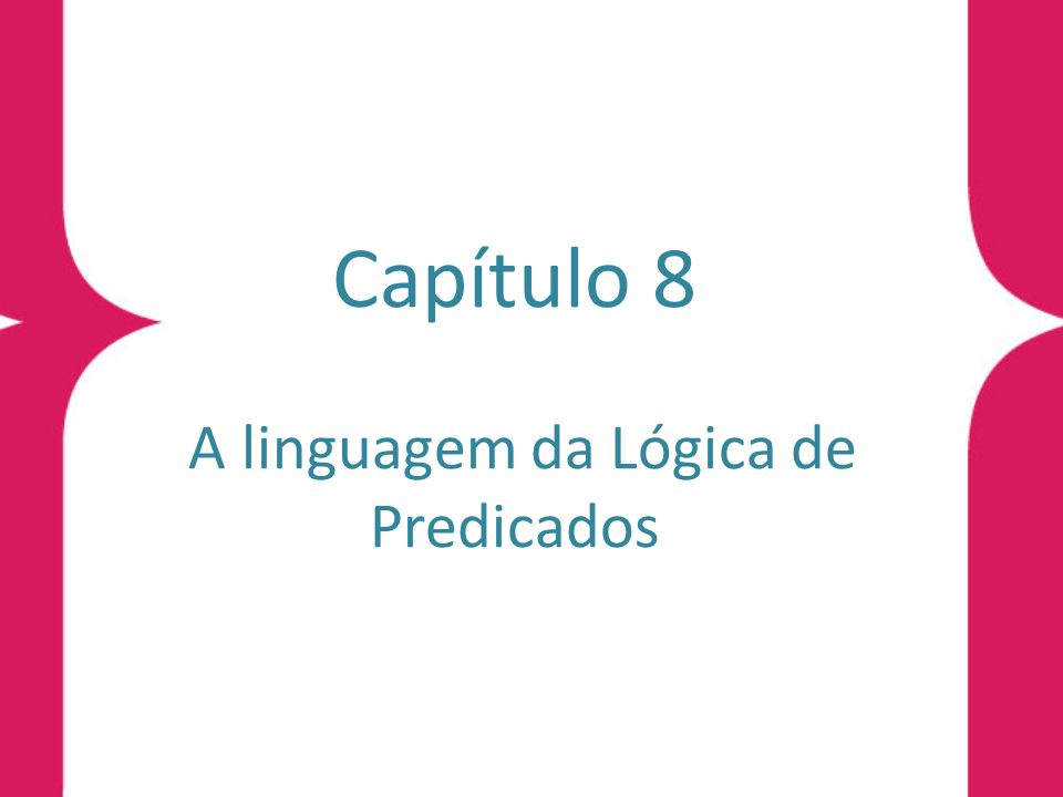 Alfabeto Denição 8.1 (alfabeto) O alfabeto da Lógica de Predicados é constituído por: símbolos de pontuação: (, ); símbolo de verdade: false; um conjunto enumerável de símbolos para variáveis: x, y, z, w, x 1,y 1,...