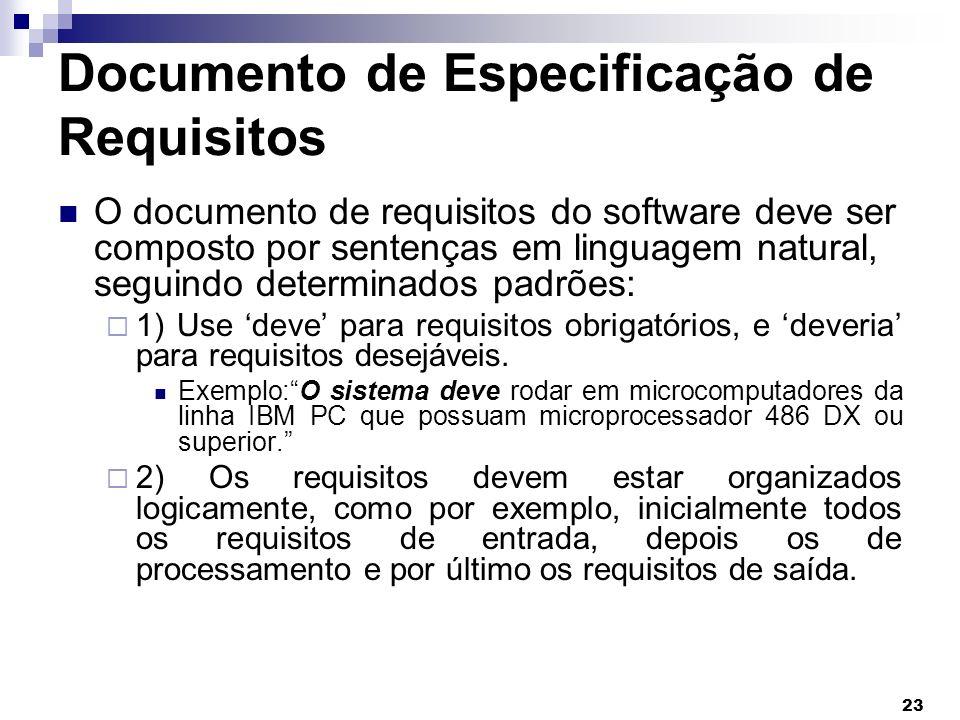 23 Documento de Especificação de Requisitos O documento de requisitos do software deve ser composto por sentenças em linguagem natural, seguindo deter