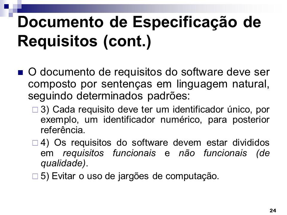 24 Documento de Especificação de Requisitos (cont.) O documento de requisitos do software deve ser composto por sentenças em linguagem natural, seguin