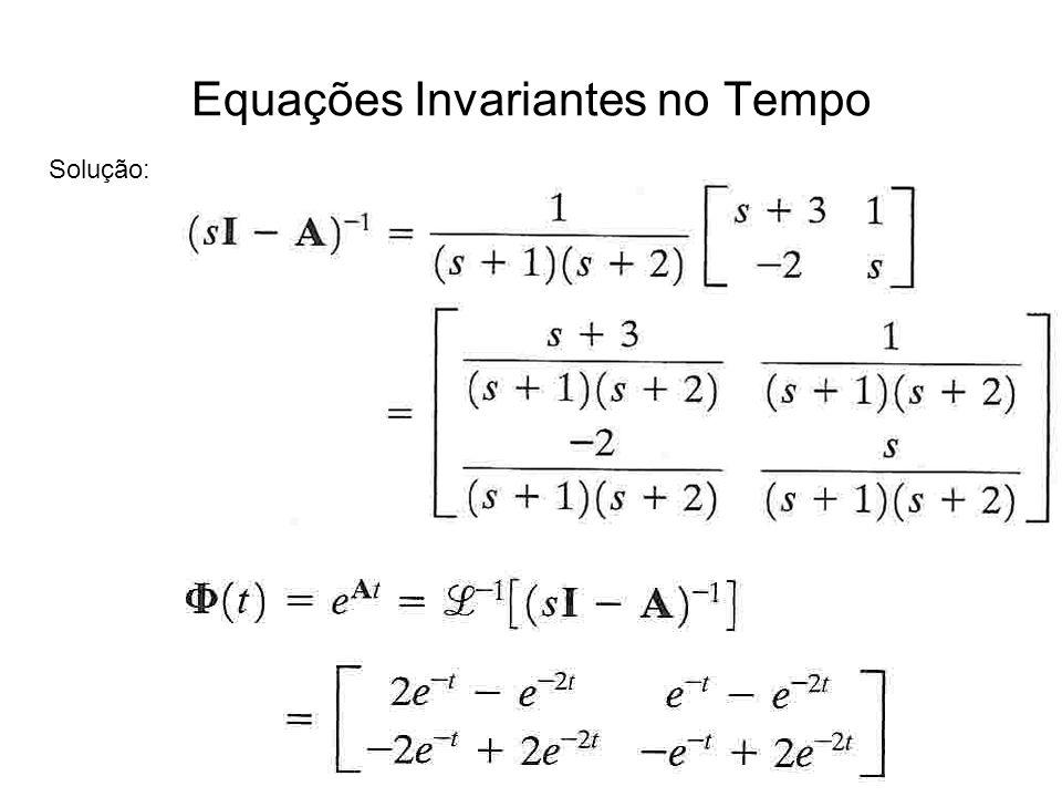 Equações Invariantes no Tempo Solução: