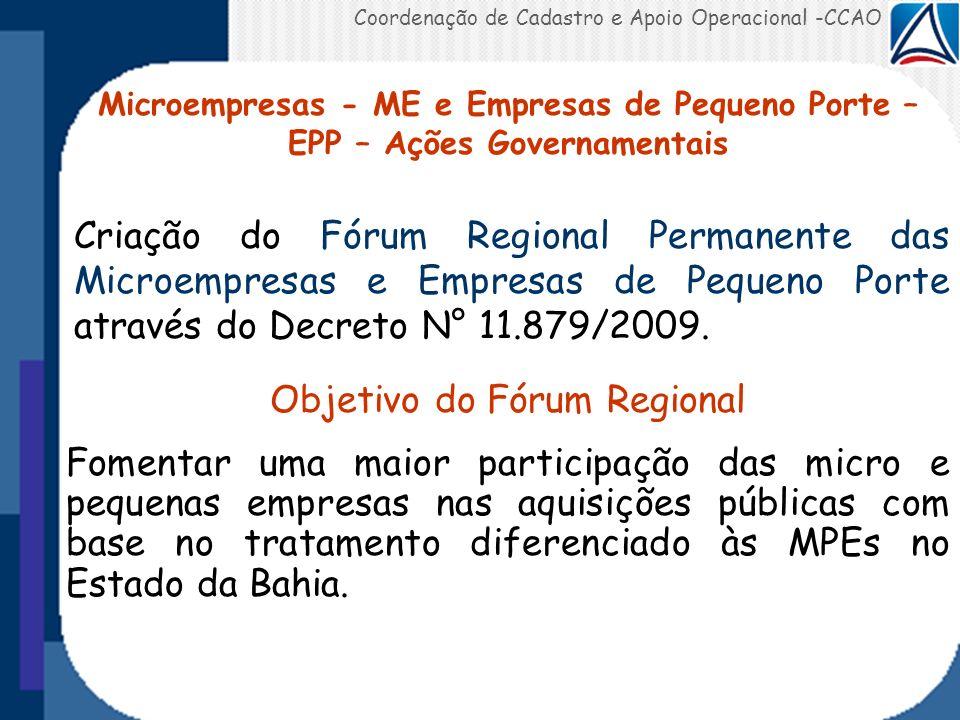 Coordenação de Cadastro e Apoio Operacional -CCAO Objetivo do Fórum Regional Fomentar uma maior participação das micro e pequenas empresas nas aquisiç