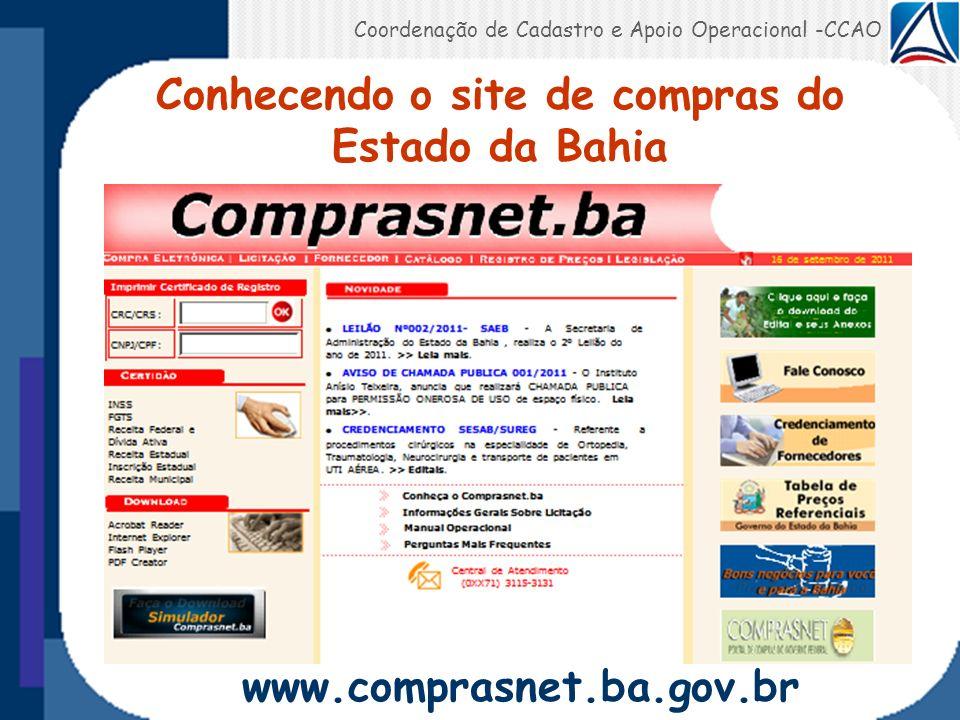 Conhecendo o site de compras do Estado da Bahia Coordenação de Cadastro e Apoio Operacional -CCAO