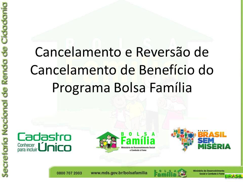 Reversão de cancelamento A reversão de cancelamento é uma atividade de gestão de benefícios que permite que uma família que teve o benefício cancelado volte a recebê-lo.