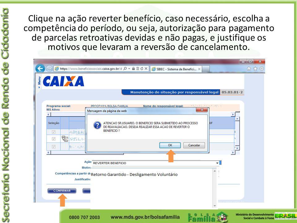 Clique na ação reverter benefício, caso necessário, escolha a competência do período, ou seja, autorização para pagamento de parcelas retroativas devi