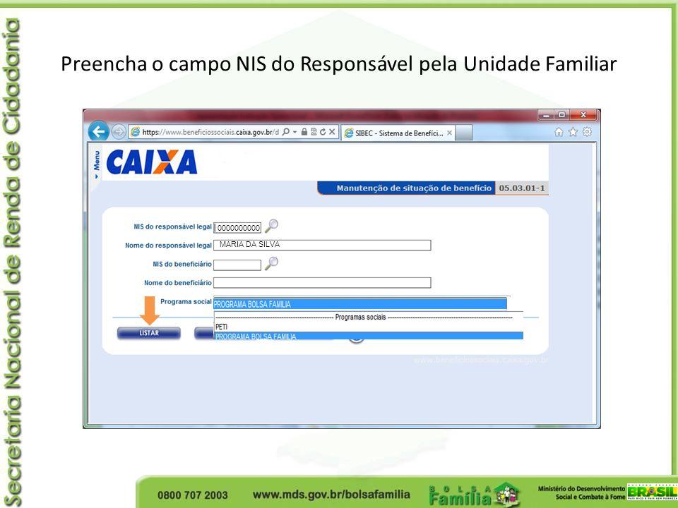 Preencha o campo NIS do Responsável pela Unidade Familiar 0000000000 MARIA DA SILVA