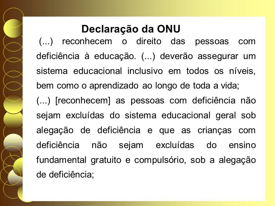 (...) reconhecem o direito das pessoas com deficiência à educação.