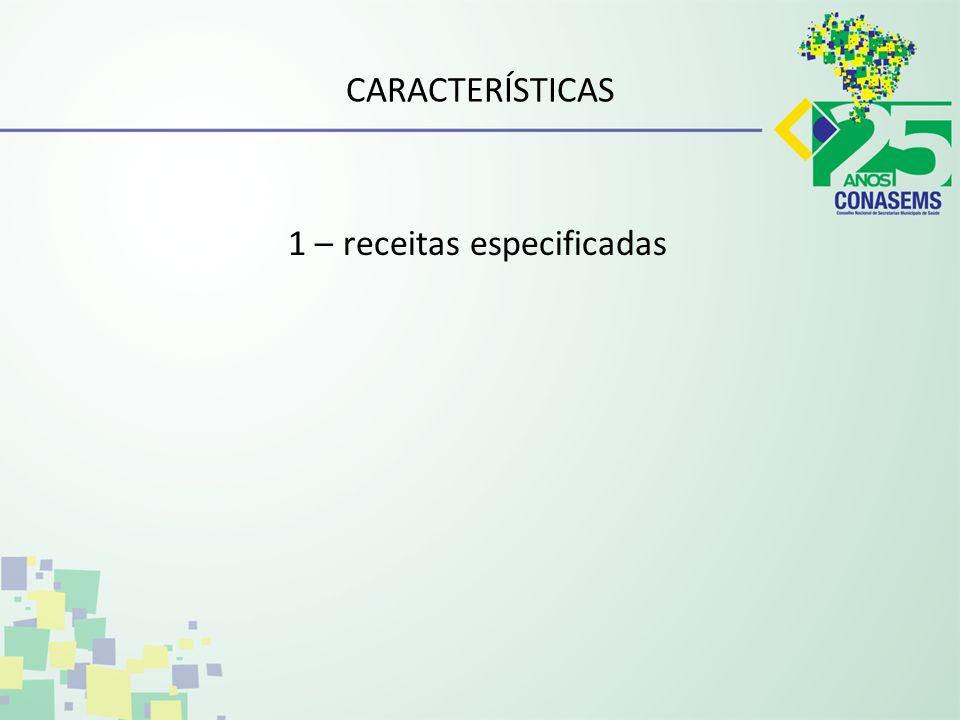 CARACTERÍSTICAS 1 – receitas especificadas