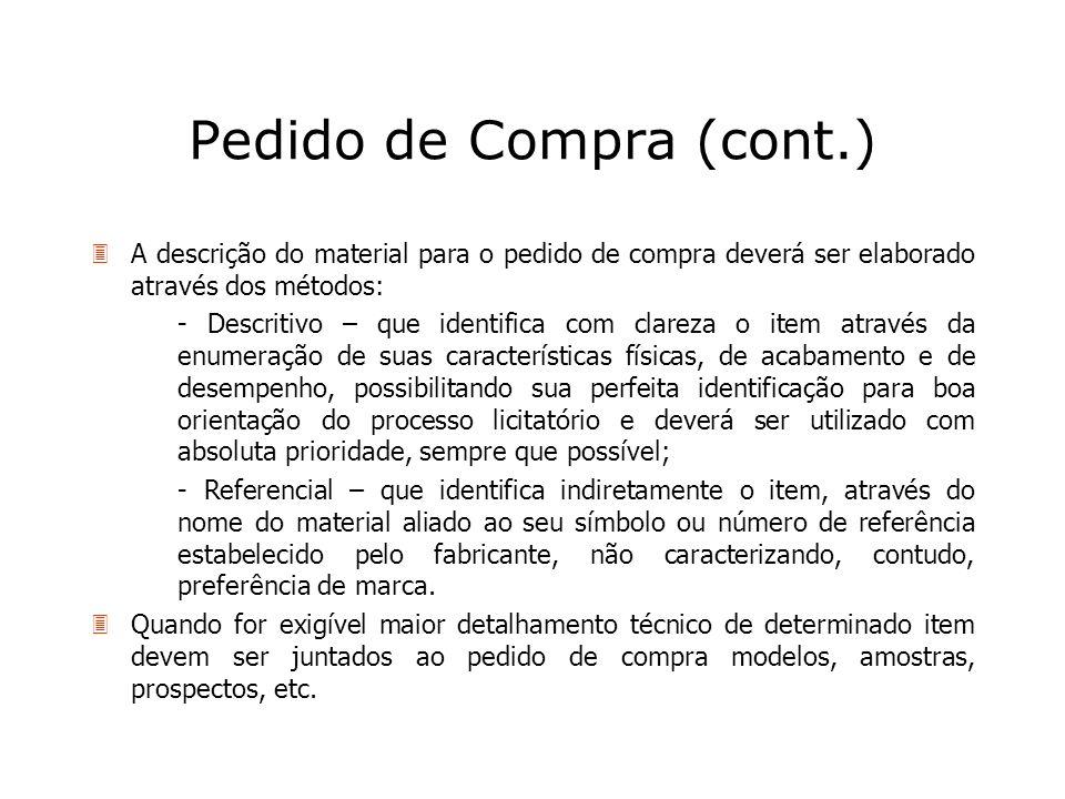Pedido de Compra (cont.) 3A descrição do material para o pedido de compra deverá ser elaborado através dos métodos: - Descritivo – que identifica com