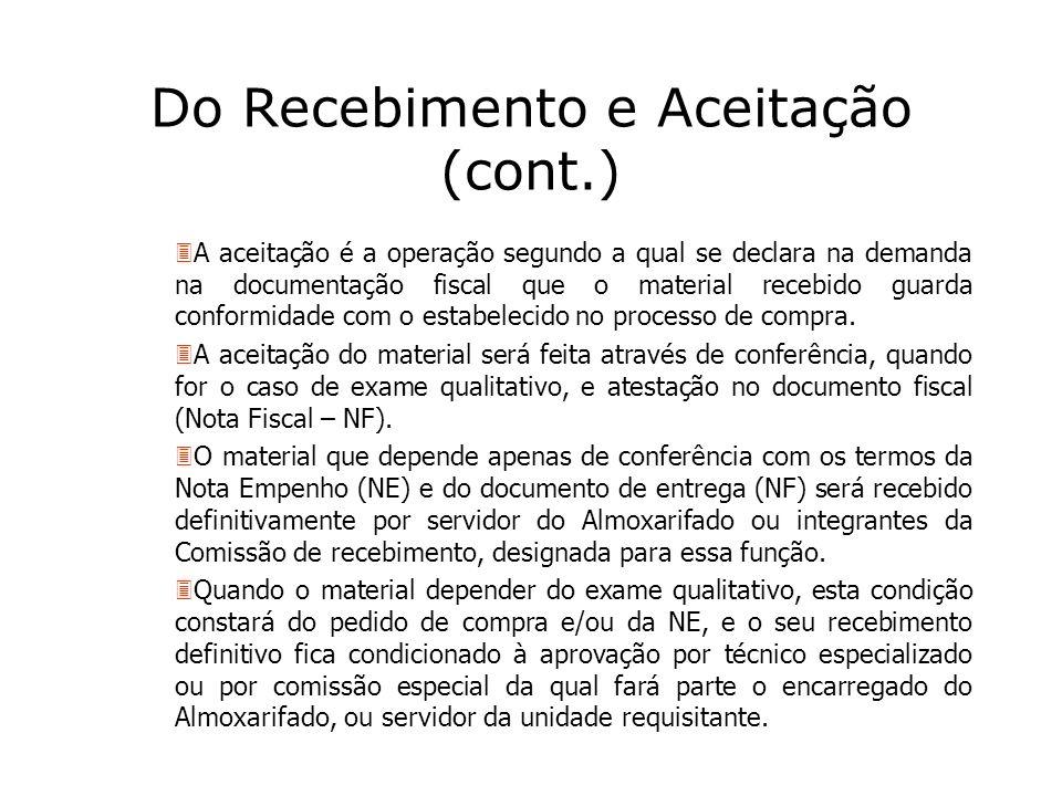 Do Recebimento e Aceitação (cont.) 3A aceitação é a operação segundo a qual se declara na demanda na documentação fiscal que o material recebido guard
