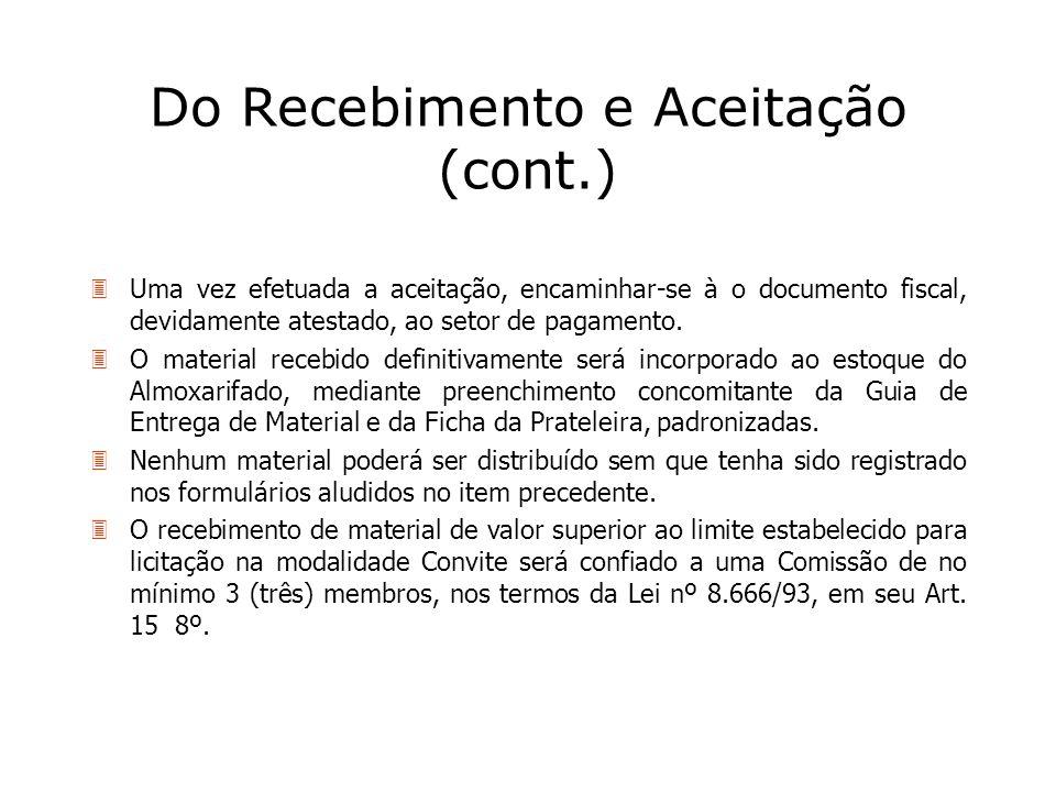3Uma vez efetuada a aceitação, encaminhar-se à o documento fiscal, devidamente atestado, ao setor de pagamento. 3O material recebido definitivamente s