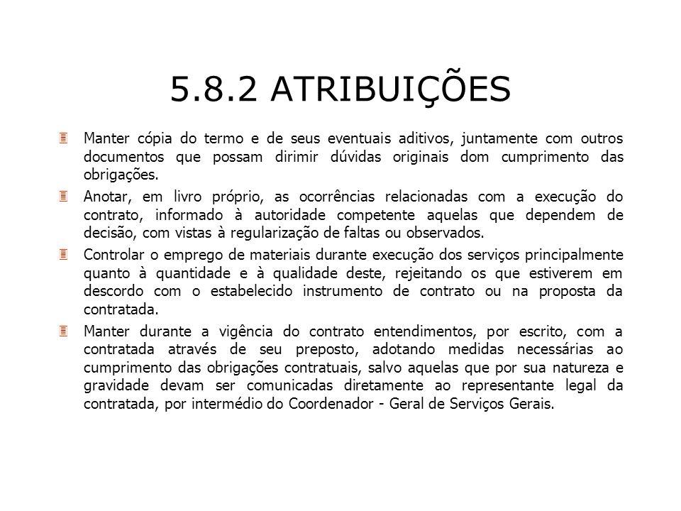 5.8.2 ATRIBUIÇÕES 3Manter cópia do termo e de seus eventuais aditivos, juntamente com outros documentos que possam dirimir dúvidas originais dom cumpr