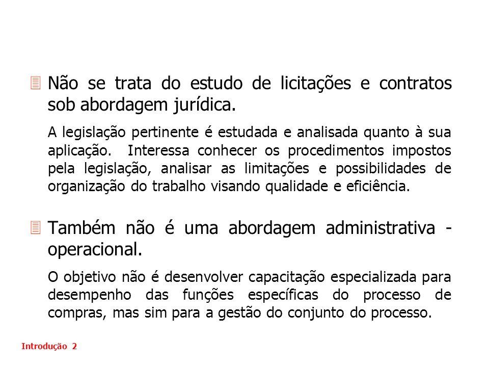 3Não se trata do estudo de licitações e contratos sob abordagem jurídica. A legislação pertinente é estudada e analisada quanto à sua aplicação. Inter