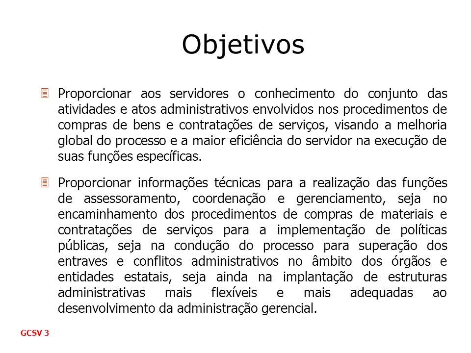 Objetivos 3Proporcionar aos servidores o conhecimento do conjunto das atividades e atos administrativos envolvidos nos procedimentos de compras de ben