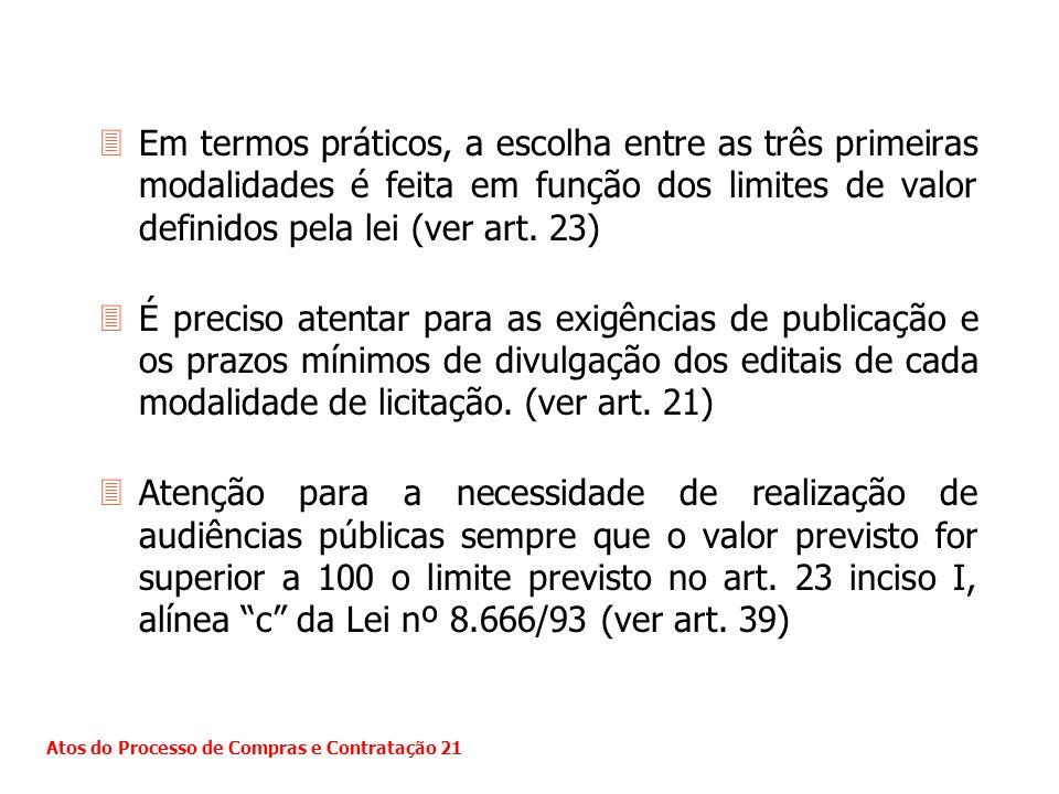 3Em termos práticos, a escolha entre as três primeiras modalidades é feita em função dos limites de valor definidos pela lei (ver art. 23) 3É preciso