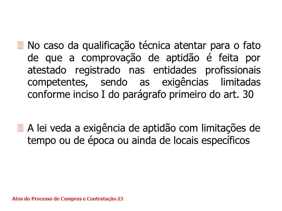 3No caso da qualificação técnica atentar para o fato de que a comprovação de aptidão é feita por atestado registrado nas entidades profissionais compe