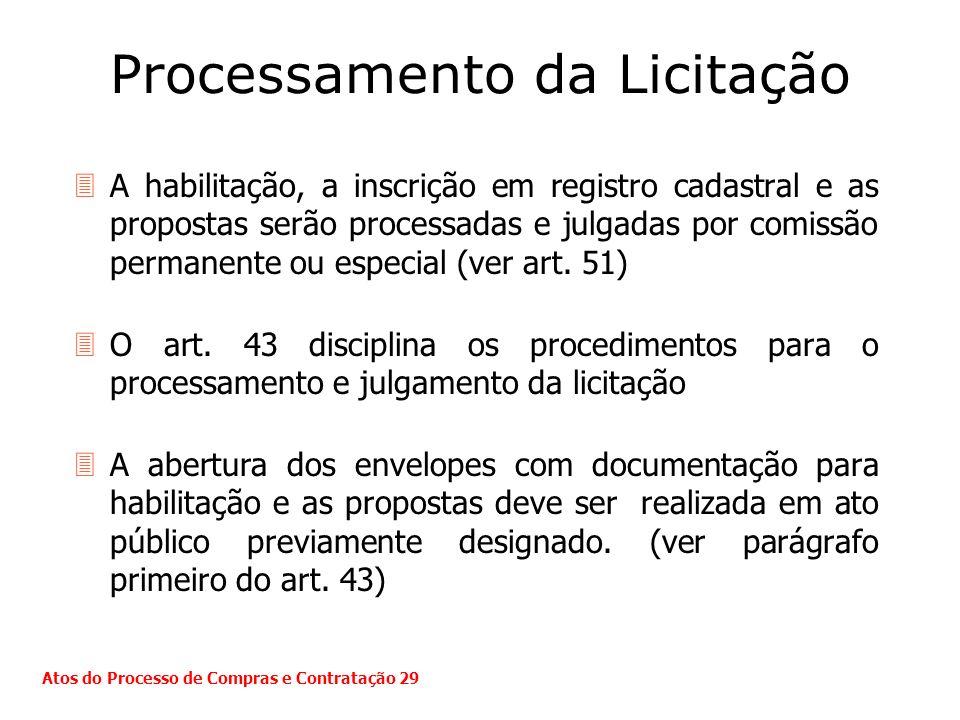 Processamento da Licitação 3A habilitação, a inscrição em registro cadastral e as propostas serão processadas e julgadas por comissão permanente ou es