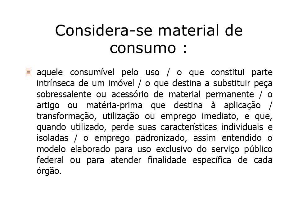 Considera-se material de consumo : 3aquele consumível pelo uso / o que constitui parte intrínseca de um imóvel / o que destina a substituir peça sobre