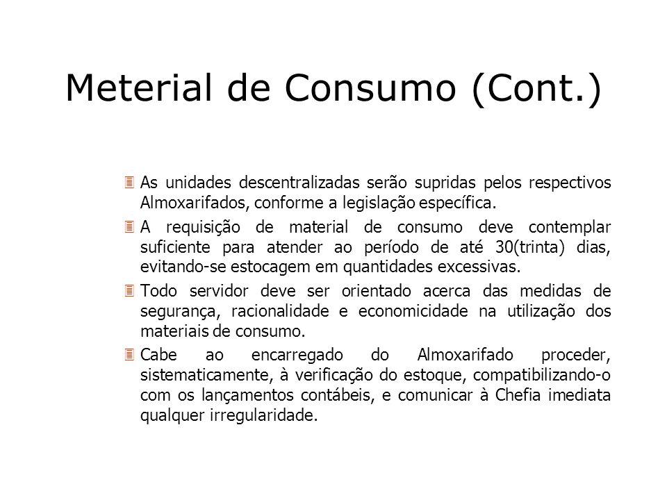 3As unidades descentralizadas serão supridas pelos respectivos Almoxarifados, conforme a legislação específica. 3A requisição de material de consumo d